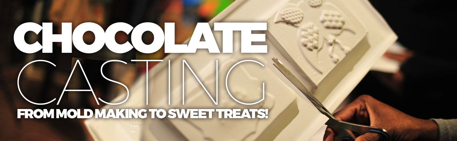 February 13+14 - Chocolate Casting